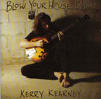 Kerry Kearney - Blow Your House Down